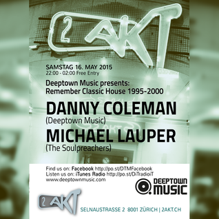 10pm - 12pm Deeptown Music Night@2. Akt w/ Danny Coleman & Michael Lauper (Soulpreachers)