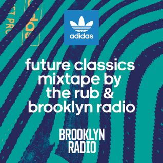 Future Classics Mixtape by The Rub & Brooklyn Radio
