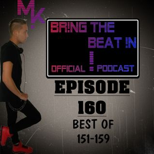 BR!NG THE BEAT !N Official Podcast [SPECIAL Episode 160; BEST OF 151-159]