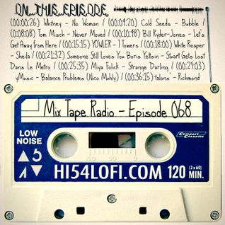 MIX TAPE RADIO | EPISODE 068