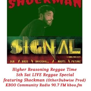 Higher Reasoning Reggae Time 5th Sat LIVE Reggae Special featuring Shockman (7.31.16)