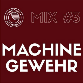 Exclusive mix for Nocta Numerica by Machinegewehr