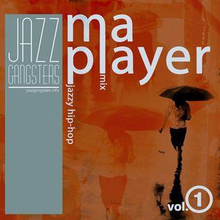 Ma Player Vol. 1(Jazzy Hip-hop,Trip-hop,Acid Jazz)