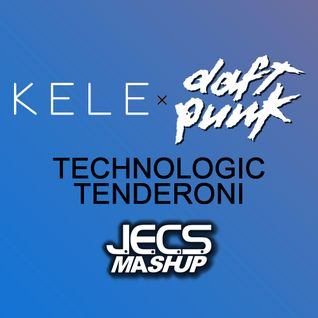 Technologic Tenderoni [JECS Mashup Trax]