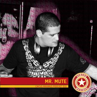 Circus Maximus Podcast 010 - Mr. Mute