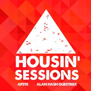 Apste - Housin Sessions # 9 (Alan Hash Guest Mix)