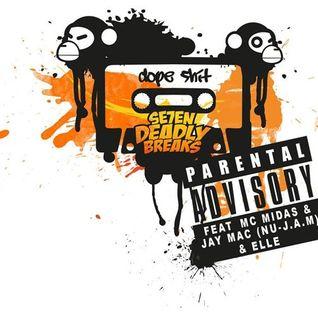 Se7en Deadly Breaks DOPE SHIT Feat Mc Midas & Jay Mc (Nu J.A.M) & Elle.