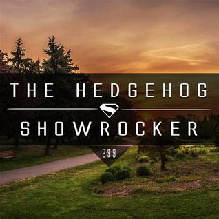 The Hedgehog - Showrocker 299 - 15.09.2016