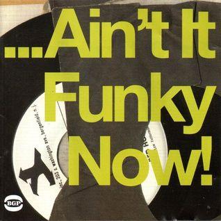...Ain't It Funky Now!