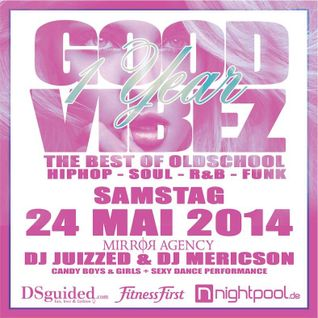 1 Year Good Vibez - by DJ Juizzed