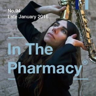 In The Pharmacy #94 - Late January 2016