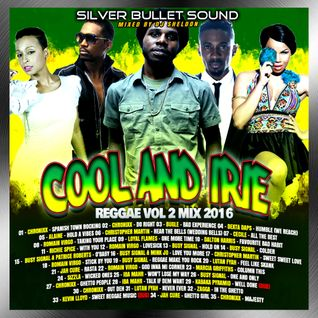 Silver Bullet Sound - Cool And Irie Reggae Vol 2 Mix 2016