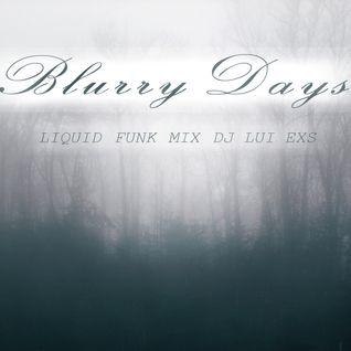 Blurry Days - Liquid Funk Mix