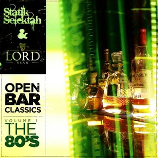 Open Bar Classics Vol 1: The Eighties DJ Statik Selektah & Lord Sear