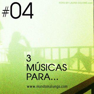3 Músicas para... #04