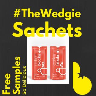 #TheWedgie | Sachets