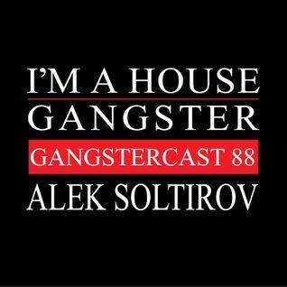 ALEK SOLTIROV | GANGSTERCAST 88