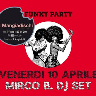 Mirco B.Funky Party at Mangiadischi (Italy) 10/04/15
