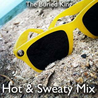 The Buried King - Hot & Sweaty (Promo Mix)