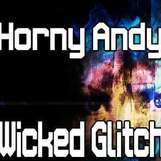 Horny Andy - Wicked Glitch