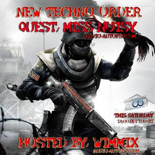 New Techno Order Hosted By WIMMIX Special Quest Miss Noisy