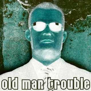 Old Man Trouble - Tresor Berlin 20120421