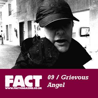 FACT Mix 09: Grevious Angel