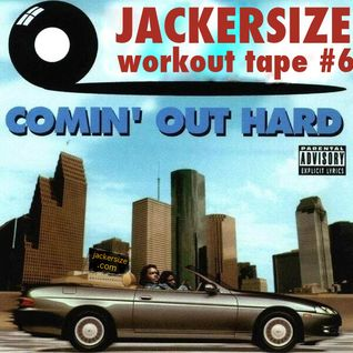 Workout Tape #6 - Comin' Out Hard