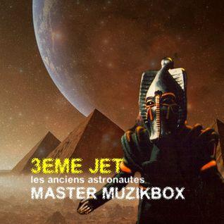 "MMPOD020 -  Master Muzikbox ""3ème Jet - Les Anciens Astronautes"" (2013)"