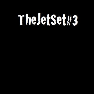 The Jet Set #THREE