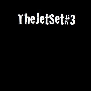 The Jet Set #THREE