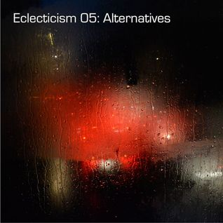Eclecticism 05: Alternatives