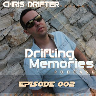 Chris Drifter - Drifting Memories Podcast 002