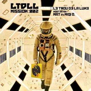 LTDLL-002 - Mat et Miqi O. - Le Trou de La Lune - L'émission deux