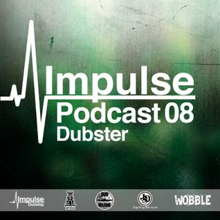 IMPULSE podcast #8 mixed by Dubster