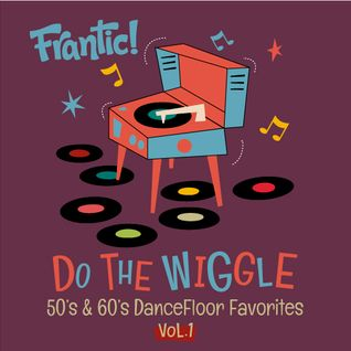 Frantic! - Do The Wiggle Vol.1