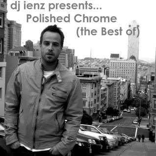dj ienz presents....Polished Chrome (The Best of)