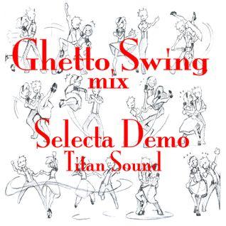 Ghetto Swing Mix