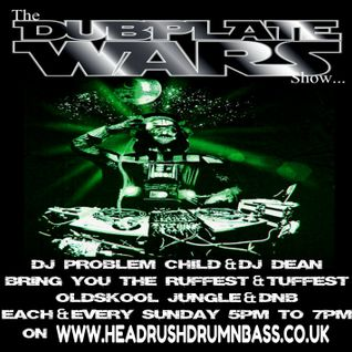 DJ Problem Child DJ Dean - Dubplate Wars Show Live On Headrush Radio 26.10.2014
