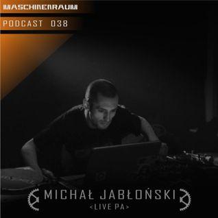 Maschinenraum Podcast 038 - Michał Jabłoński