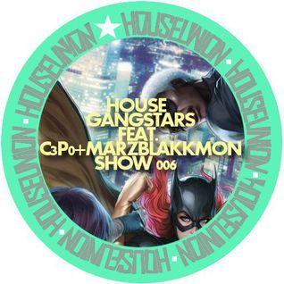 HOUSE GANGSTARS FEAT. C3P0+MARZ BLAKKMON-SHOW 006