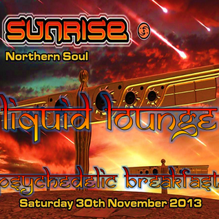 Liquid Lounge - Live @ Psychedelic Breakfast / Sunrise 30 Nov 2013