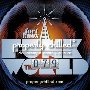 Properly Chilled #79 (B): Guest Mix by Fort Knox Five
