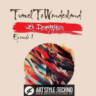 Art Style Techno Radio Show: Travel To Wonderland With Demmyboy  Episode 1