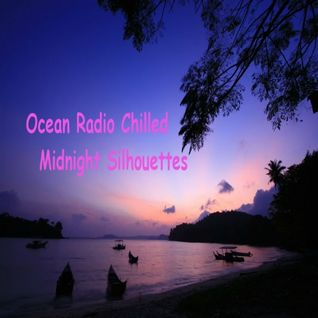 "Ocean Radio Chilled ""Midnight Silhouettes (2-23-14)"