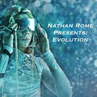 Nathan Rome Presents: Evolution (Underground Progressive House)