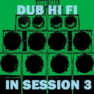 Dub Hi Fi In Session 3