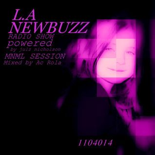 [radio show] [newbuzz]session mixed by Ac Rola  //  Julz Nicholson  L.A [1104014]  ON NEWBUZZ RADIO