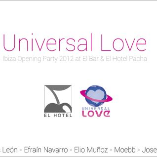 Moebb@EL Bar & El Hotel Pacha (Ibiza) 21th April Universal Love Opening Party 2012
