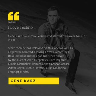 Gene Karz - I LOVE TECHNO PODCAST #3